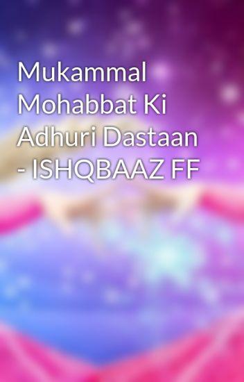 Mukammal Mohabbat Ki Adhuri Dastaan