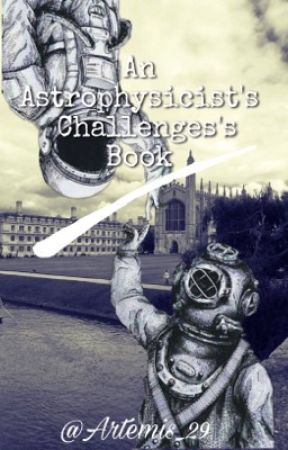 An Astrophysicist's Challenges's Book by Artemis_29