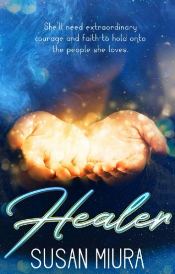 Healer by Susan Miura (Chapters One and Two)