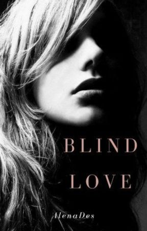 Blind Love (Kings Series, Book 4) by AlenaDes