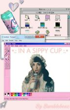 •°.: in a sippy cup :.°• Melanie Martinez fanfic by bumblybeez