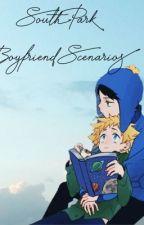 South Park Boyfriend Senarios  by That_Weird_Otaku5