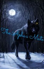 The Alpha's  Mate by CattyBest666