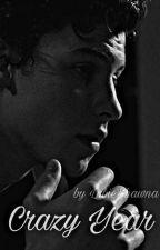 Crazy Year |Shawn Mendes|✔ [ZAWIESZONE] by KochamShawna