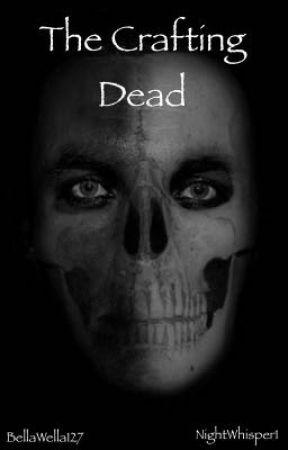 The Crafting Dead *SCRIPT* by NightWhisper1