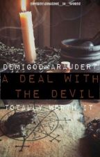 A Deal With the Devil by DemigodMarauder7