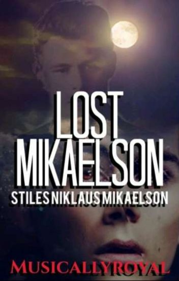 Lost Mikaelson, Stiles Niklaus Mikaelson