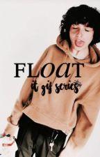 𝐅𝐋𝐎𝐀𝐓 , it gif series by lilgroott