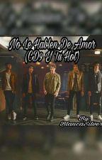 No Le Hablen De Amor (CD9 Y Tú Hot) by BlancaSilverio
