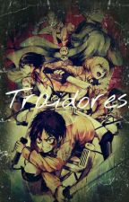 Traidores. (Shingeki No kyojin y tú). by gisselle870