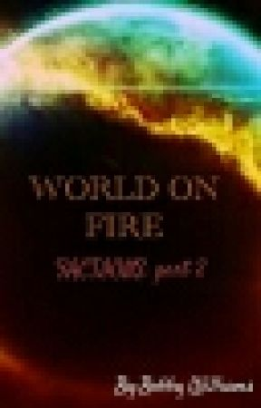 World On Fire. (Factions Part 2) by BobbyWilliams95