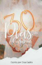 30 Días para casarme by SaraLukianovich