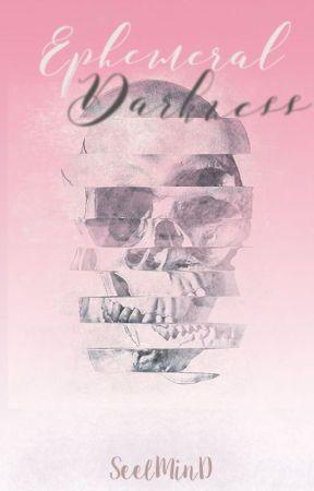 Ephemeral Darkness by SeelMinD