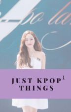 just kpop things by kimkibumkeyismylove