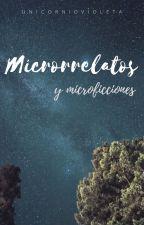 Microrrelatos y microficciones by -UnicornioVioleta-