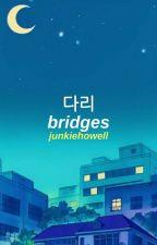bridges ; taekook (on hold) by junkiehowell