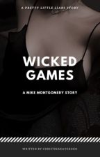 Wicked Games ➙ Mike Montgomery  by serendipoetic