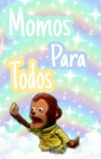 Momos Para Todos by Rebelgun_90