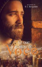 O QUE RESTOU DE VOCÊ - AMOSTRA by KatiaCristinaBergami