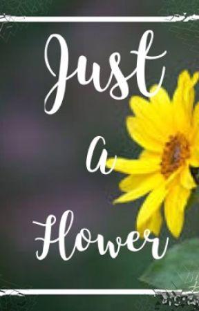 Just a Flower  by QueenMimi_Weasley