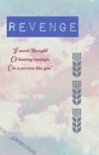REVENGE by XANDRRVR