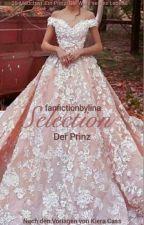 Selection Der Prinz  by fanfictionbylina