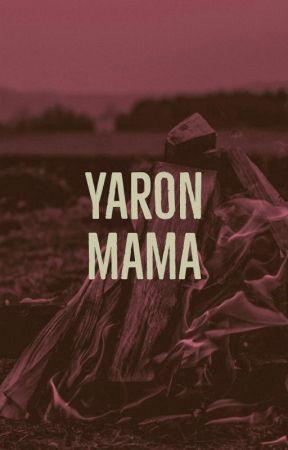 Yaron Mama - Episode 23 - Wattpad