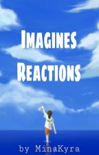 Imagines/ Reactions (german) by MinaKyra