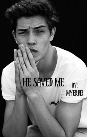 He saved me  by myerb13