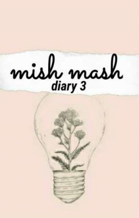 mish mash > diary 3 by cherylbombshell-