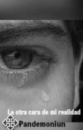 La otra cara de mi realidad by Pandemonium69