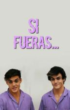↬Si Fueras... by graysonbebe