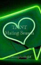 TMNT Mating Season! by thatninjaturtlegirl