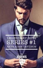 LEGENDARY BOYS #1: Rhys Adam Davidson (COMPLETED) by Joden15