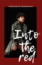 Into The Red - A Park Chanyeol x Reader by Whitewing303