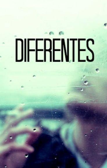 Diferentes (No Editada) by Julie18_08