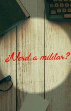 ¿Nerd a militar? by Bri-sol