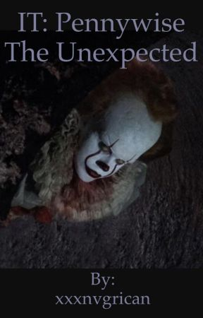 IT: Pennywise the unexpected  by xxxnvgrican