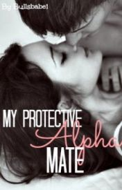 My Protective Alpha Mate by CharlotteMichelle96