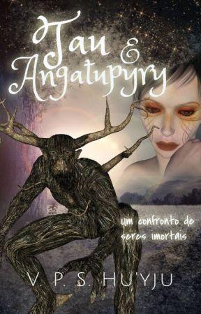 Tau e Angatupyry: um confronto de seres imortais #semear by VaniadaSilva2