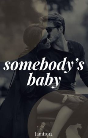Somebody's Baby by Jami1012