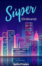 Súper (ordinaria) [Próximamente] by Anklebitters94