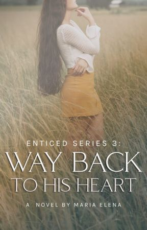 Way Back To His Heart (Enticed Series 3) by SixxthSergeant