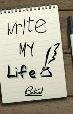 Write My Life [Terminada] by Betral