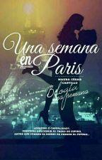 Una semana en París  by MauraAndreaCastillo