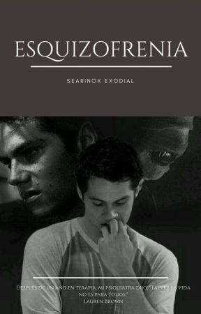 Esquizofrenia ||PRÓXIMAMENTE|| by SearinoxExodial