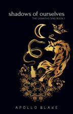 Shadows of Ourselves (m/m) {COMPLETE} by ApolloBlake