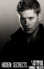 Hidden Secrets-Dean Winchester/Supernatural Fan Fiction  by candycornwitch