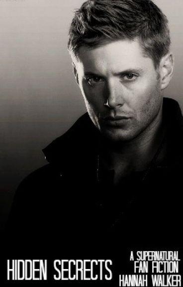 Hidden Secrets-Dean Winchester/Supernatural Fan Fiction