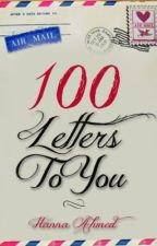 100 Letters To You (Completed& Supposedly Edited) by Hercule_Poirot